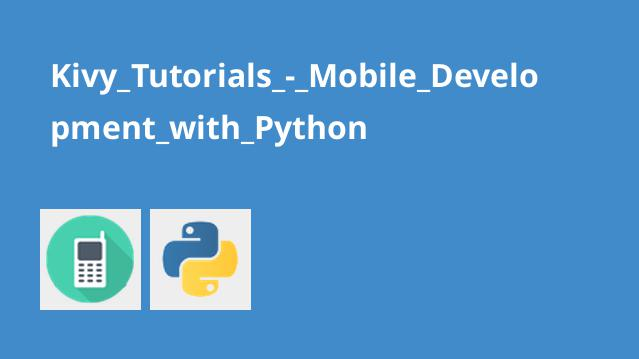 Kivy_Tutorials_-_Mobile_Development_with_Python