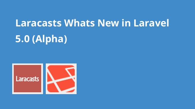 laracasts-whats-new-in-laravel-5-0-alpha