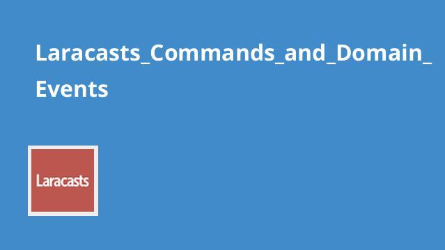 آشنایی با دستورات و Eevent Domain های Laravel