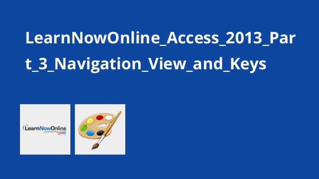 LearnNowOnline_Access_2013_Part_3_Navigation_View_and_Keys