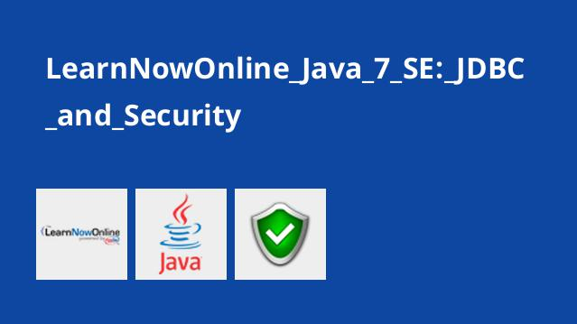 LearnNowOnline Java 7 SE: JDBC and Security