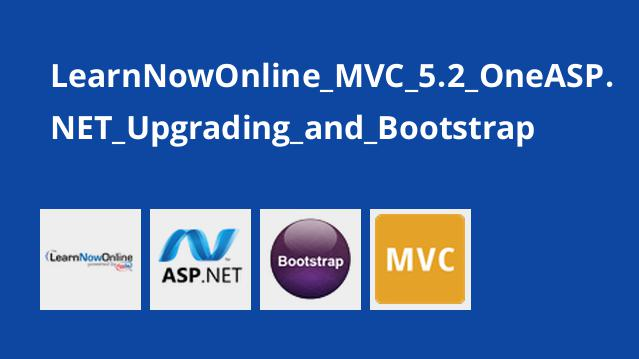 LearnNowOnline_MVC_5.2_OneASP.NET_Upgrading_and_Bootstrap