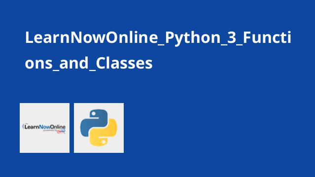 LearnNowOnline_Python_3_Functions_and_Classes