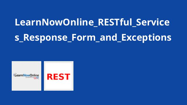 LearnNowOnline_RESTful_Services_Response_Form_and_Exceptions