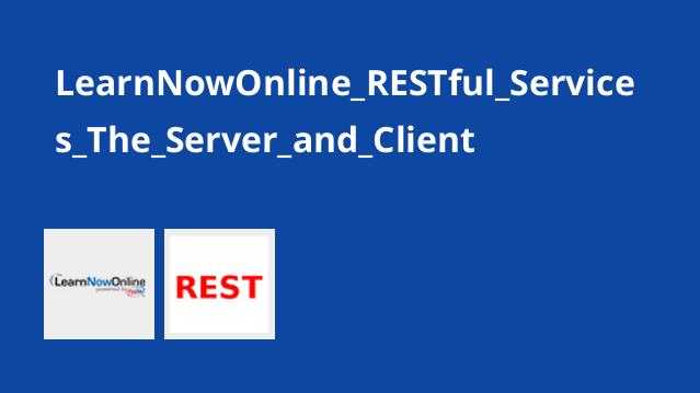 LearnNowOnline_RESTful_Services_The_Server_and_Client