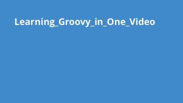 آموزش کامل Groovy در یک ویدئو