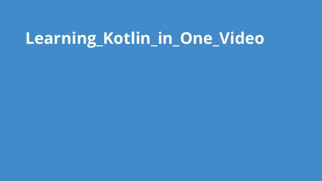 آموزش کامل Kotlin در یک ویدئو