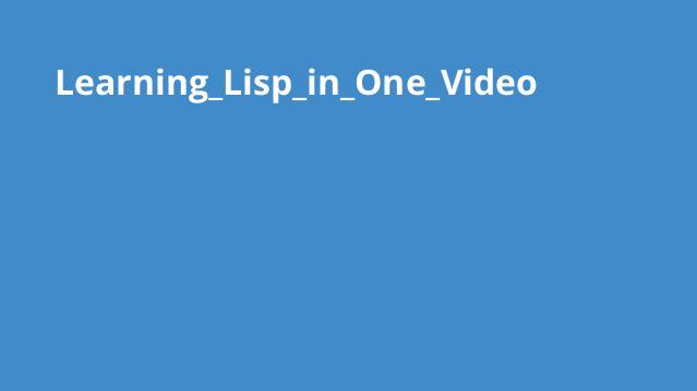 آموزش کامل Lisp در یک ویدئو