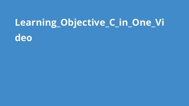 آموزش کامل Objective-C در یک ویدئو