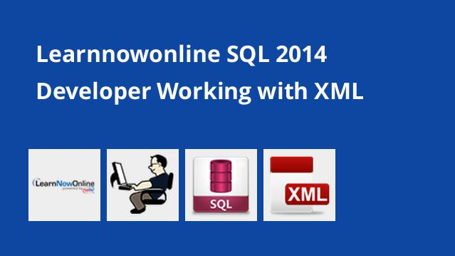 learnnowonline-sql-2014-developer-working-with-xml
