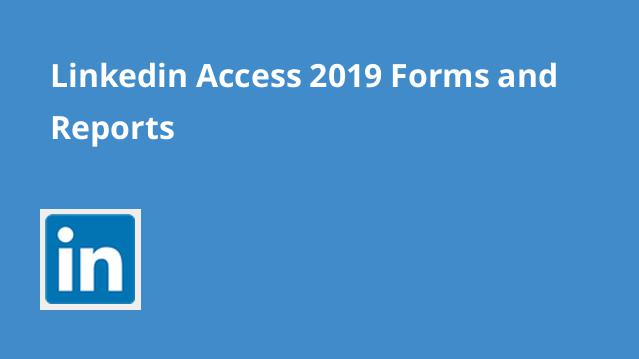 linkedin-access-2019-forms-and-reports