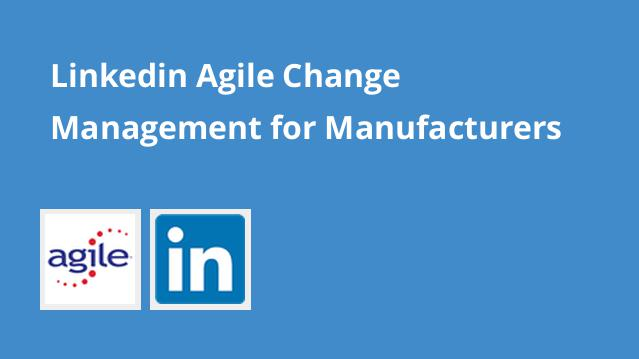 linkedin-agile-change-management-for-manufacturers