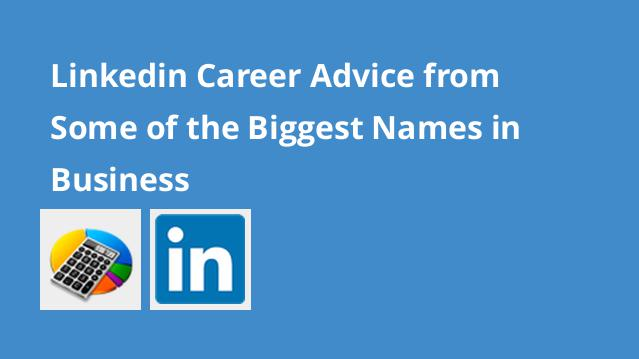 linkedin-career-advice-from-some-of-the-biggest-names-in-business