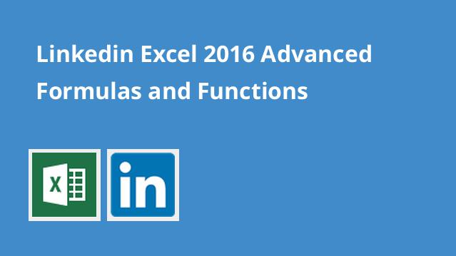 linkedin-excel-2016-advanced-formulas-and-functions