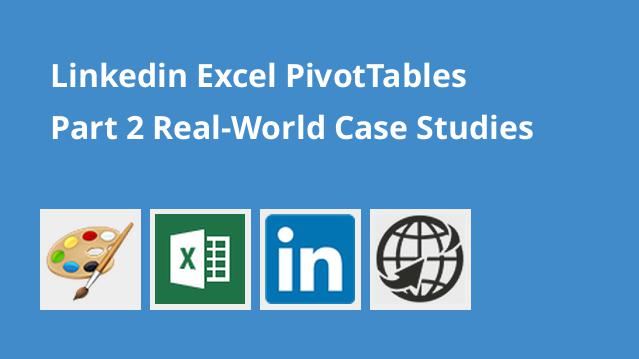 linkedin-excel-pivottables-part-2-real-world-case-studies