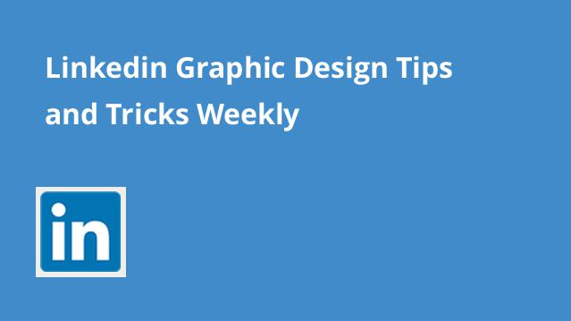 linkedin-graphic-design-tips-tricks-weekly