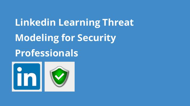 linkedin-learning-threat-modeling-for-security-professionals