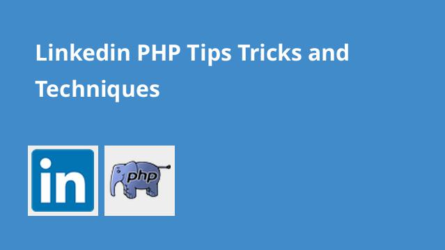 linkedin-php-tips-tricks-and-techniques