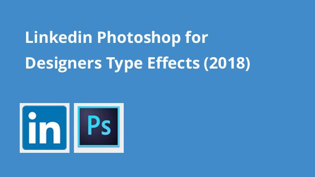 linkedin-photoshop-for-designers-type-effects-2018