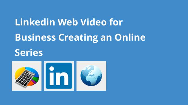 linkedin-web-video-for-business-creating-an-online-series