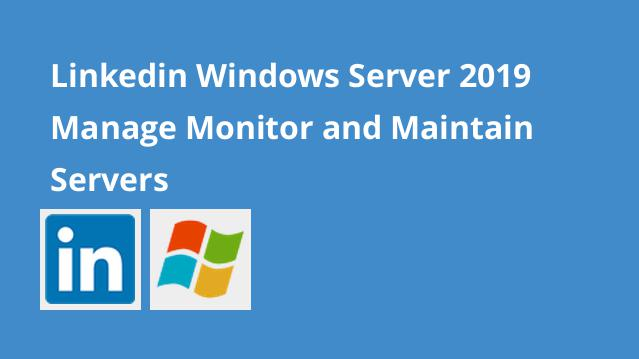 linkedin-windows-server-2019-manage-monitor-and-maintain-servers