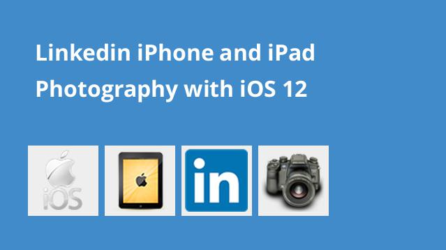 linkedin-iphone-and-ipad-photography-with-ios-12