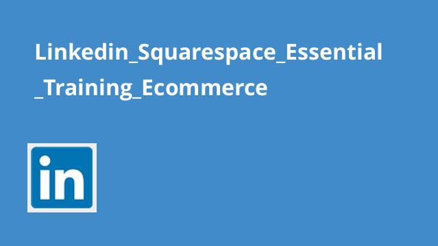 آموزش اصولی تجارت الکترونیک در Squarespace