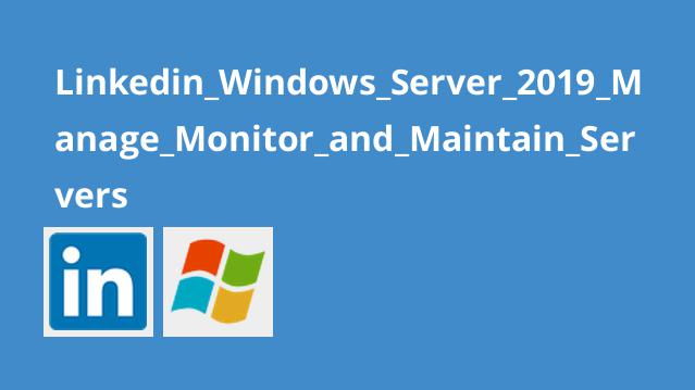 آموزشWindows Server 2019 – مدیریت، نظارت و نگهداری سرورها