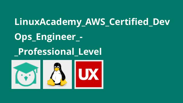 LinuxAcademy_AWS_Certified_DevOps_Engineer_-_Professional_Level