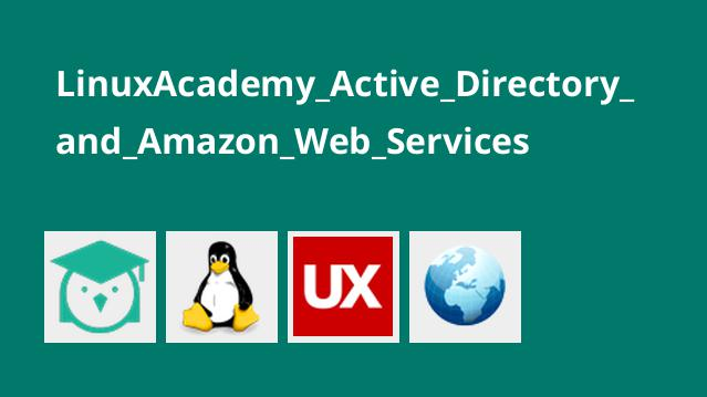 LinuxAcademy_Active_Directory_and_Amazon_Web_Services