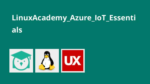 LinuxAcademy Azure IoT Essentials