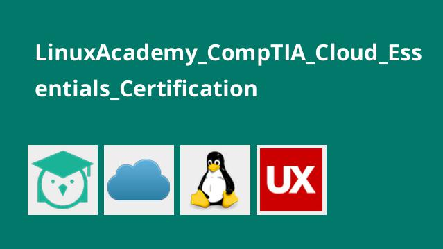 آموزش گواهینامه CompTIA Cloud Essentials Certification