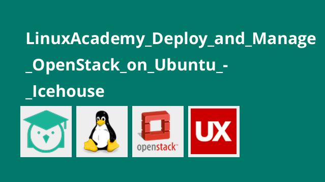 LinuxAcademy_Deploy_and_Manage_OpenStack_on_Ubuntu_-_Icehouse