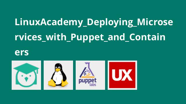 LinuxAcademy_Deploying_Microservices_with_Puppet_and_Containers