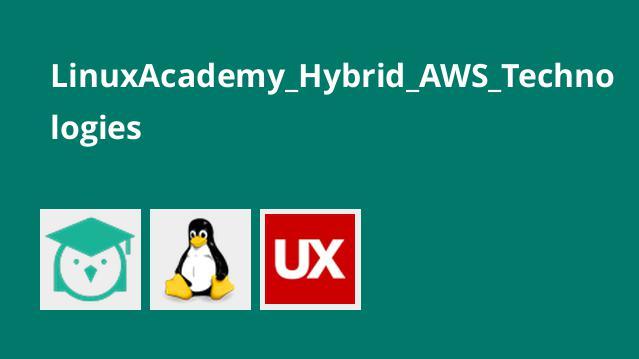 LinuxAcademy_Hybrid_AWS_Technologies