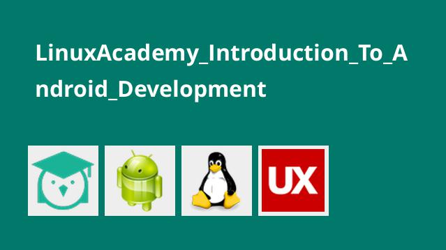 LinuxAcademy_Introduction_To_Android_Development