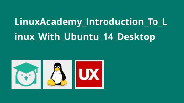 LinuxAcademy_Introduction_To_Linux_With_Ubuntu_14_Desktop