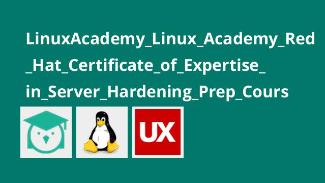 LinuxAcademy_Linux_Academy_Red_Hat_Certificate_of_Expertise_in_Server_Hardening_Prep_Course