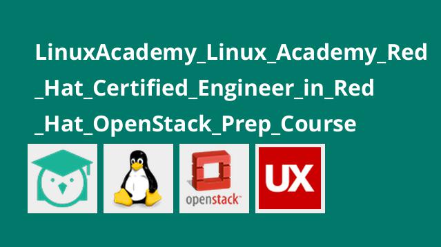 دوره Linux Academy Red Hat Certified Engineer in Red Hat OpenStack