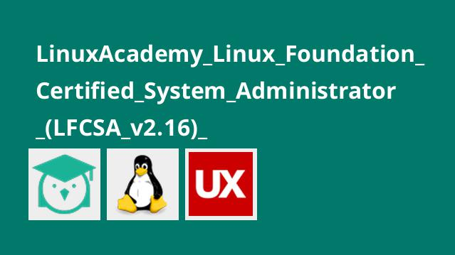 LinuxAcademy_Linux_Foundation_Certified_System_Administrator_(LFCSA_v2.16)_
