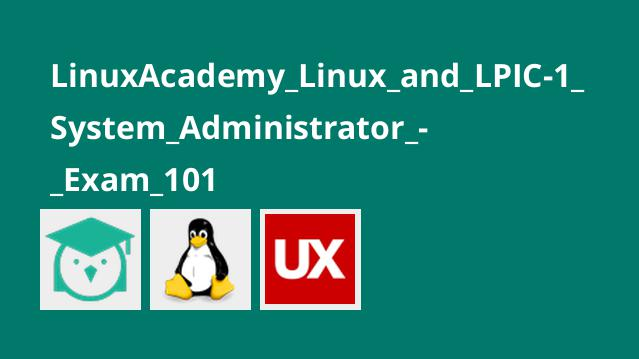 آموزش گواهینامه Linux+ and LPIC-1: System Administrator – Exam 101