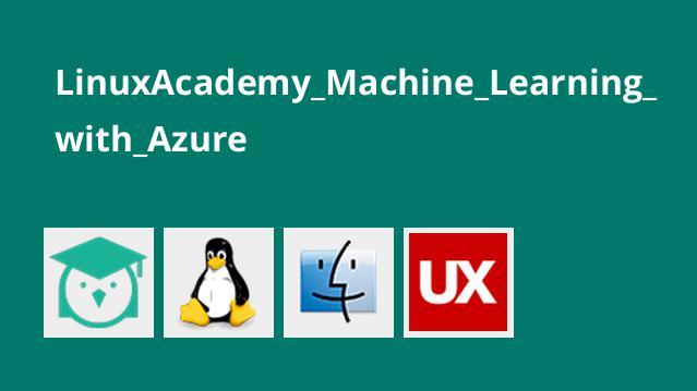 LinuxAcademy_Machine_Learning_with_Azure