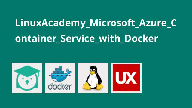 LinuxAcademy_Microsoft_Azure_Container_Service_with_Docker