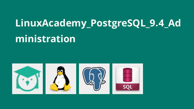LinuxAcademy_PostgreSQL_9.4_Administration