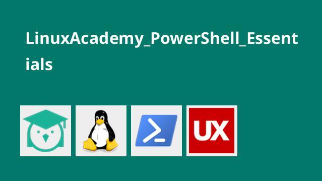 LinuxAcademy_PowerShell_Essentials