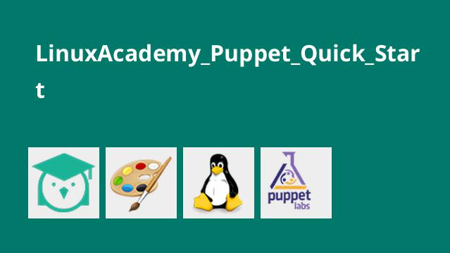 LinuxAcademy_Puppet_Quick_Start