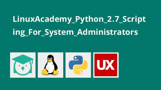 آموزش اسکریپت نویسیPython 2.7 برای مدیران سیستم