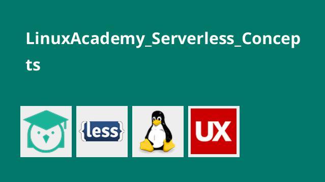 LinuxAcademy_Serverless_Concepts