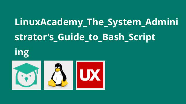 LinuxAcademy_The_System_Administrator's_Guide_to_Bash_Scripting