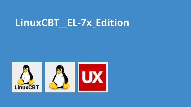 LinuxCBT  EL-7x Edition